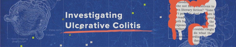 Investigating Ulcerative Colitis