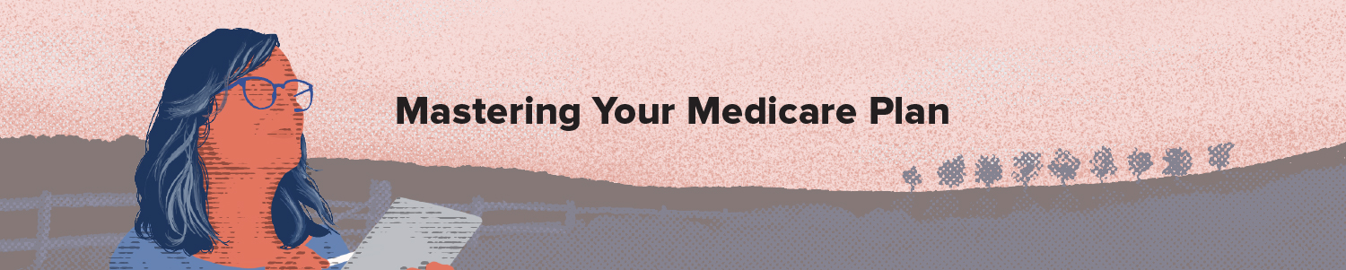 Mastering Your Medicare Plan